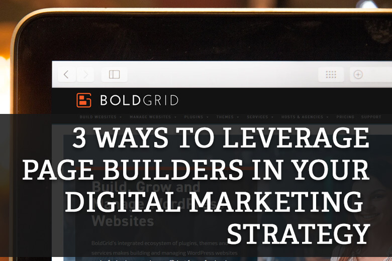 3 ways to leverage a WordPress page builder in your digital marketing strategy